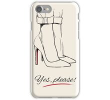 """Yes, Please!"" High Heels iPhone Case/Skin"