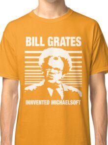 Dr Steve Brule Shirt: BILL GRATES INVENTED MICHAELSOFT Classic T-Shirt
