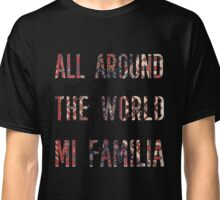 All around the World Mi familia Classic T-Shirt