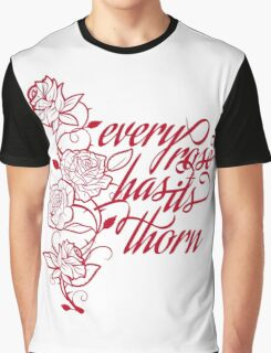 every rose has its thorn Graphic T-Shirt