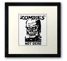 Zombies Not Dead Framed Print