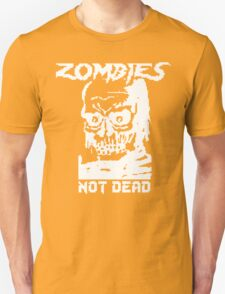 Zombies Not Dead 2 Unisex T-Shirt