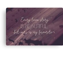 Every love story is beautiful Canvas Print