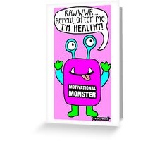 Motivational Monster I'm healthy! by Wishllywood ™ Greeting Card