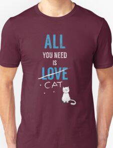 All You Need Is A Cat TShirt Adopt Pet Kids Need Love Too Womens Pets Rescue Ladies Tee T-Shirt