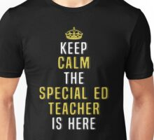 Keep Calm The Special Ed Teacher Is Here. Funny Gift. Unisex T-Shirt