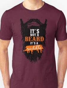 Funny Beards Lover Quotes Gift, It's Not Beard Is A Saddle T-Shirt T-Shirt