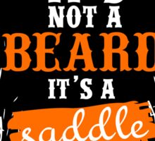 Funny Beards Lover Quotes Gift, It's Not Beard Is A Saddle T-Shirt Sticker