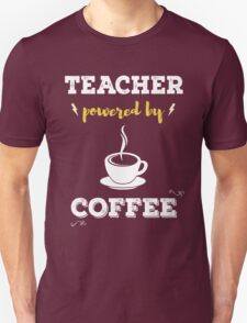 Teacher Powered By Coffee. Cool Gift. T-Shirt