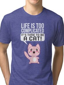 Life Complicated Shirt T Gets Cats Meow Pets Animal Long Sleeve Novelty Simple Tee Tri-blend T-Shirt