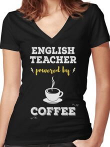 English Teacher Powered By Coffee. Cool Gift. Women's Fitted V-Neck T-Shirt