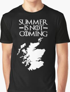 Summer is NOT coming - scotland(white text) Graphic T-Shirt
