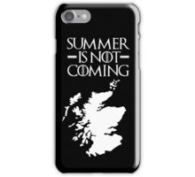 Summer is NOT coming - scotland(white text) iPhone Case/Skin