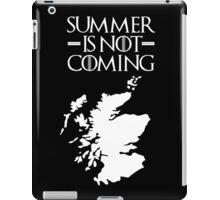 Summer is NOT coming - scotland(white text) iPad Case/Skin