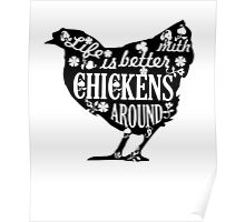 Life Is Better With Chicken Around, Funny Chicken Lady Quotes Gift Poster