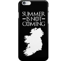 Summer is NOT coming - ireland(white text) iPhone Case/Skin