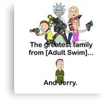 Greatest family from [Adult Swim] Canvas Print