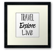 Travel Explore Live Framed Print