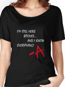 Pretty Little Liars - I'm Still Here B*tches Women's Relaxed Fit T-Shirt