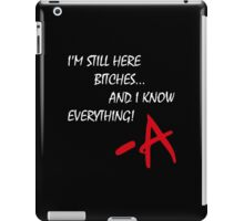 Pretty Little Liars - I'm Still Here B*tches iPad Case/Skin