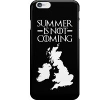 Summer is NOT coming - UK and Ireland(white text) iPhone Case/Skin