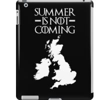 Summer is NOT coming - UK and Ireland(white text) iPad Case/Skin
