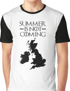 Summer is NOT coming - UK and Ireland(black text) Graphic T-Shirt