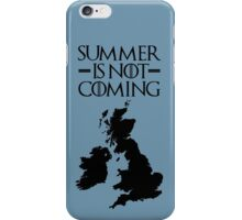 Summer is NOT coming - UK and Ireland(black text) iPhone Case/Skin