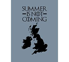 Summer is NOT coming - UK and Ireland(black text) Photographic Print
