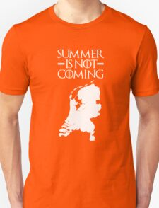 Summer is NOT coming - netherlands(white text) T-Shirt