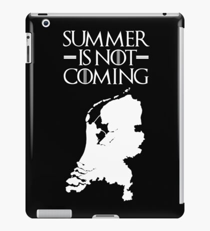 Summer is NOT coming - netherlands(white text) iPad Case/Skin