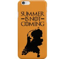 Summer is NOT coming - netherlands(black text) iPhone Case/Skin