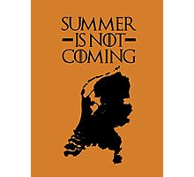 Summer is NOT coming - netherlands(black text) Photographic Print
