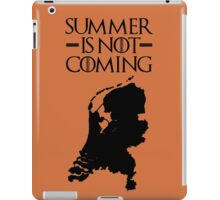 Summer is NOT coming - netherlands(black text) iPad Case/Skin