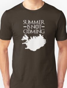 Summer is NOT coming - iceland(white text) T-Shirt