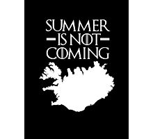 Summer is NOT coming - iceland(white text) Photographic Print