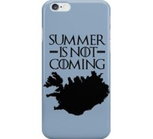 Summer is NOT coming - iceland(black text) iPhone Case/Skin