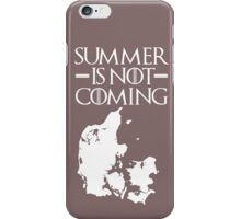 Summer is NOT coming - denmark(white text) iPhone Case/Skin