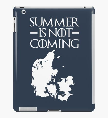 Summer is NOT coming - denmark(white text) iPad Case/Skin