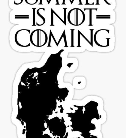 Summer is NOT coming - denmark(black text) Sticker