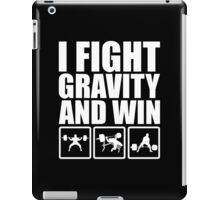 I Fight Gravity and Win (Powerlifting) iPad Case/Skin