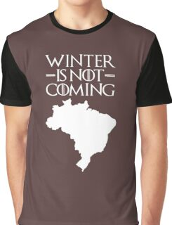 Winter is not Coming - Brazil Graphic T-Shirt