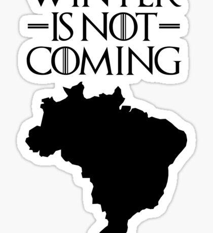 Winter is not Coming - Brazil Sticker