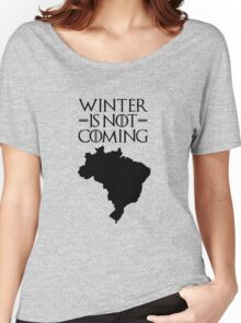 Winter is not Coming - Brazil Women's Relaxed Fit T-Shirt