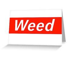 Supreme Weed Greeting Card