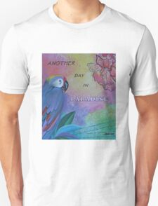 "MESSAGE (WITH PARROT): ""Another Day in Paradise"" T-Shirt"
