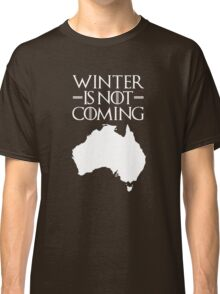 Winter is not Coming - australia(white text) Classic T-Shirt