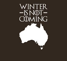 Winter is not Coming - australia(white text) Unisex T-Shirt
