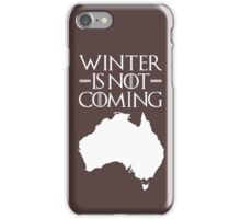Winter is not Coming - australia(white text) iPhone Case/Skin