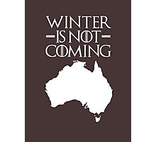 Winter is not Coming - australia(white text) Photographic Print
